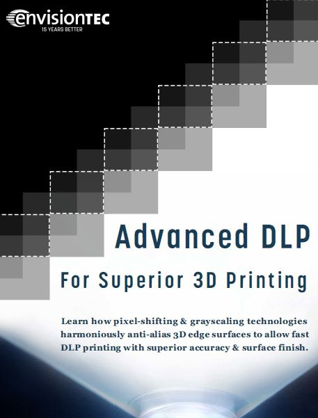 Why 3D Printing With EnvisionTEC DLP Tec...